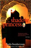 Shadow Princess: Book by Indu Sundaresan