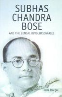 Subhas Chandra Bose: Book by Roma Banerjee