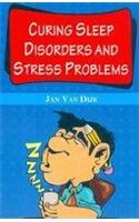Curing Sleep Disorders and Stress Problems: Book by Jan Van Dijk