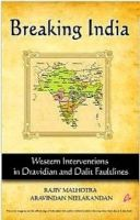 Breaking India: Western Interventions in Dravidian and Dalit Faultlines: Book by Rajiv Malhotra