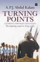 Turning Points : A Journey Through Challanges (Paperback): Book by A P J Abdul Kalam
