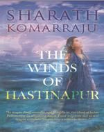 The Winds of Hastinapur: Book by Sharath Komarraju