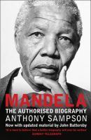 Mandela: The Authorised Biography: Book by Anthony Sampson