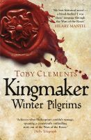 Kingmaker: Winter Pilgrims: Book by Toby Clements