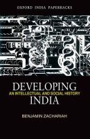 Developing India: An Intellectual and Social History, C. 1930-50: Book by Benjamin Zachariah