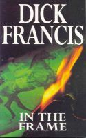 In The Frame:Book by Author-Dick Francis