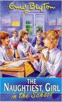 Naughtiest Girl: 01: Naughtiest Girl In The School: Book by Enid Blyton