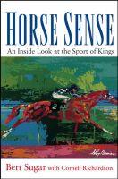 Horse Sense: An Inside Look at the Sport of Kings: Book by Bert Randolph Sugar