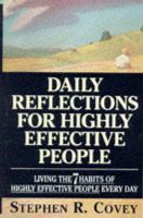 Daily Reflections for Highly Effective People: Living the Seven Habits of Highly Successful People Every Day: Book by Stephen R. Covey