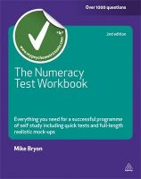 The Numeracy Test Workbook: Everything You Need for a Successful Programme of Self Study Including Quick Tests and Full-length Realistic Mock-ups: Book by Mike Bryon