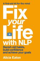 Fix Your Life With NLP: Book by Alicia Eaton