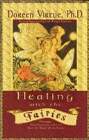 Healing with the Fairies: How Nature's Angels Can Help You in Every Area of Your Life:Book by Author-Doreen Virtue