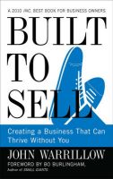 Built to Sell: Creating a Business That Can Thrive without You:Book by Author-John Warrillow