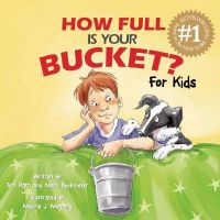 How Full Is Your Bucket? for Kids: Book by Tom Rath
