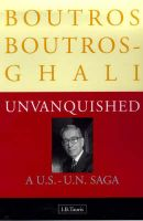 Unvanquished: A US-UN Saga: Book by Boutros Boutros-Ghali