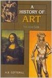 A History of Art in 2 Vols: Vol 1 Down to the Age Raphael, Vol 2 Later European Art: Book by Cotterill, H B
