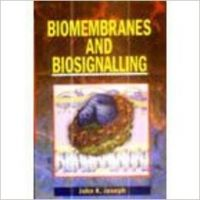 Biomembranes and Biosignalling: Book by John K. Joseph
