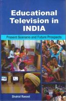 Educational Television in India: Present Scenario and Future Prospects : Book by