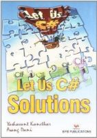 Let US C# Solutions : Book by Kanetkar