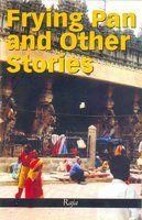 FRYING PAN AND OTHER STORIES: Book by Raja