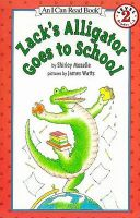 Zack's Alligator Goes to School: Book by Shirley Mozelle,J. Watts