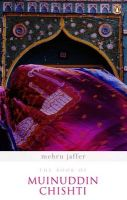 Book Of Muinuddin Chishti: Book by Mehru Jaffer