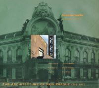 The Architecture of New Prague, 1895-1945: Book by Rostislav Svacha