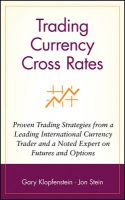Trading Currency Cross Rates: Proven Trading Strategies from a Leading International Currency Trader and a Noted Expert on Futures and Options: Book by Gary Klopfenstein