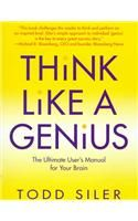 Think Like a Genius: Book by Todd Siler