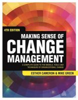 Making Sense of Change Management: A Complete Guide to the Models, Tools and Techniques of Organizational Change: Book by Esther Cameron