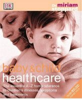 Baby and Child Healthcare: The Essential A-Z Home Reference to Children's Illnesses, Symptoms and Treatments:Book by Author-Miriam Stoppard , Lynne Brown