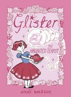 Glister: The Haunted Teapot: Book by Andi Watson