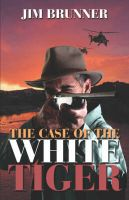 The Case of the White Tiger: Book by Jim, Brunner