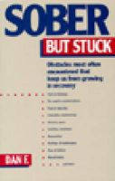 Sober But Stuck: Obstacles Most Often Encountered That Keep Us from Growing in Recovery: Book by Dan F