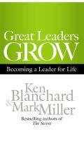 Great Leaders Grow: Book by Ken Blanchard,Mark Miller