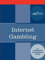 Internet Gambling: An Overview of the Issues: Book by U.S. Government Accountability Office