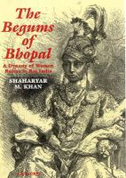 The Begums of Bhopal: A History of the Princely State of Bhopal: Book by Shaharyar M. Khan