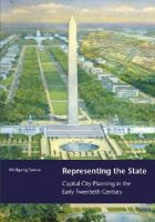 Representing the State: Capital City Planning in the Early Twentieth Century: Book by Wolfgang Sonne