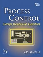 PROCESS CONTROL : CONCEPTS, DYNAMICS AND APPLICATIONS: Book by SINGH S. K.