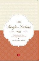 The Anglo-Indian Way: Celebrating the Lives of the Anglo-Indians of India: Book by Errol O'Brien