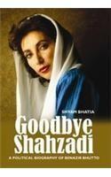 Goodbye Shahzadi: Book by Shyam Bhatia