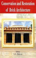 Conservation and Restoration of Brick Architecture: Special Reference to Manipur North East India: Book by Biswas, S S ed