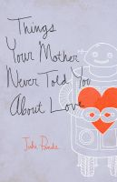 Things Your Mother Never Told You About Love: Book by Juhi Pande