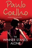 The Winner Stands Alone (English) (Paperback): Book by                                                      Paulo Coelho was born in Brazil and has become one of the most widely read and loved authors in the world. Especially renowned of The Alchemist and Eleven Minutes, he has sold more than 100 million books worldwide and his work has been translated in 67 languages. The recipient of numerous prestigiou... View More                                                                                                   Paulo Coelho was born in Brazil and has become one of the most widely read and loved authors in the world. Especially renowned of The Alchemist and Eleven Minutes, he has sold more than 100 million books worldwide and his work has been translated in 67 languages. The recipient of numerous prestigious international awards, amongst them the Crystal Award by the World Economic Forum and France's Legion d'Honneur, Paulo Coelho was inducted into the Brazilian Academy of Letters in 2002. He writes a weekly column syndicated throughout the world. Paulo's blog is at www.paulocoelhoblog.com