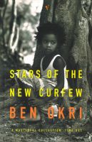 Stars Of The New Curfew: Book by Ben Okri