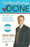Getting Things Done: The Art of Stress-free Productivity: Book by David Allen