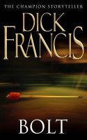 Bolt:Book by Author-Dick Francis