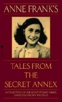 Anne Frank's Tales from the Secret Annex: Including Her Unfinished Novel Cady's Life: Book by Anne Frank , G. van der Stroom , Susan Massotty
