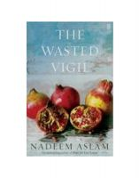 The Wasted Vigil: Book by Nadeem Aslam