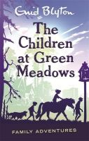The Children at Green Meadows (English) (Paperback): Book by Enid Blyton